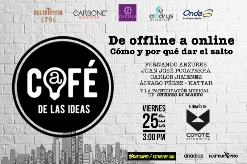 Café de las Ideas: De offline a online MX