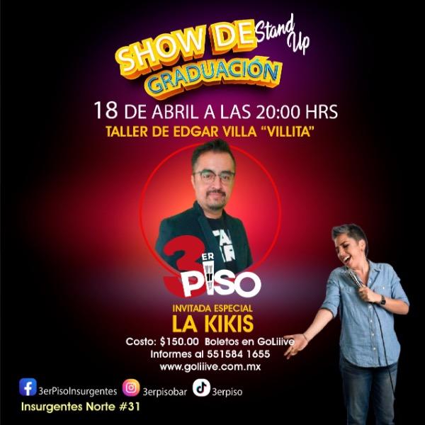 """Show de graduación Edgar Villa Villita invitada especial """"La KIKIS"""""""