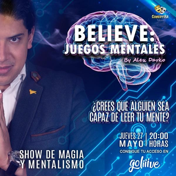 Believe: Juegos Mentales con Alex Darko