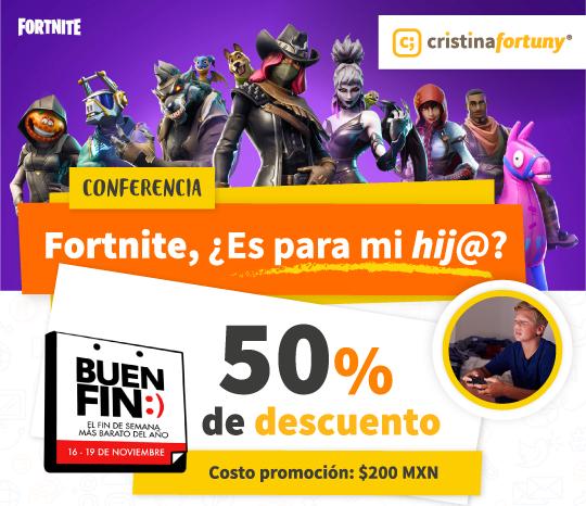 ¡BUEN FIN! Conferencia Fortnite, ¿es para mi hij@?