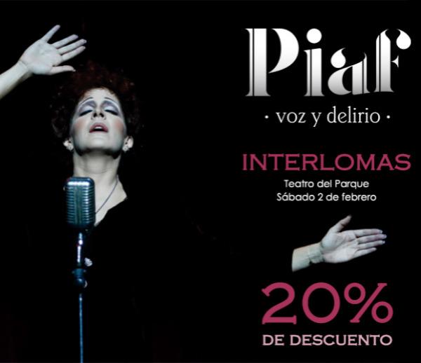 Piaf, voz y delirio INTERLOMAS