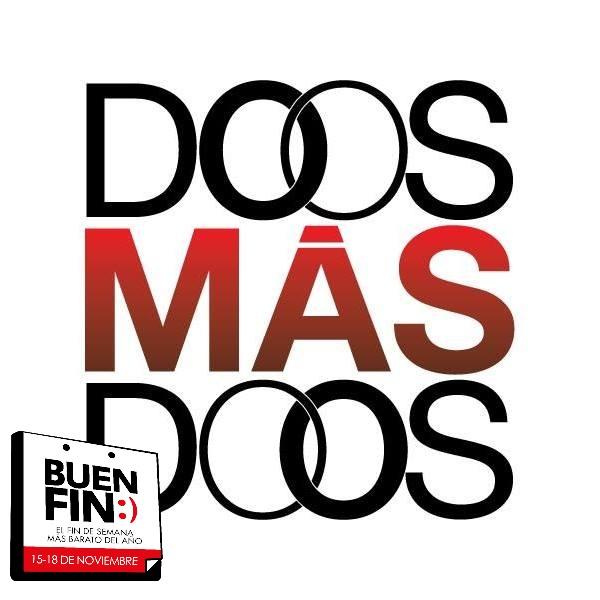 Dos Mas Dos -El Buen Fin-
