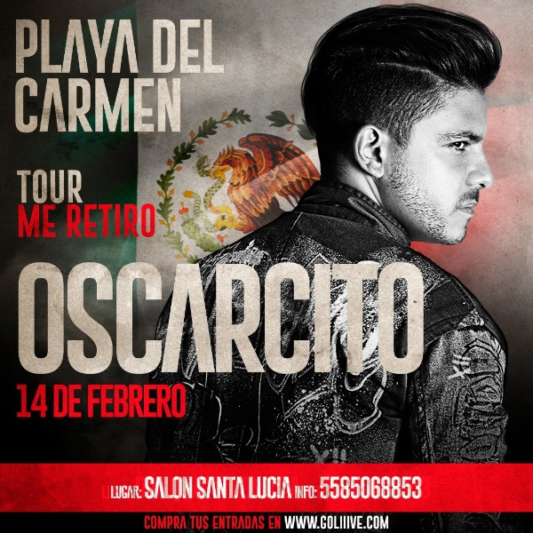 "OSCARCITO ""tour me retiro"" PLAYA DEL CARMEN"