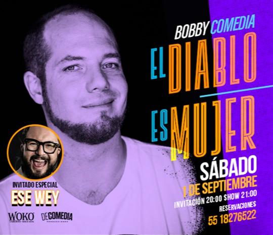 """Bobby Comedia """"El Diablo es Mujer"""""""