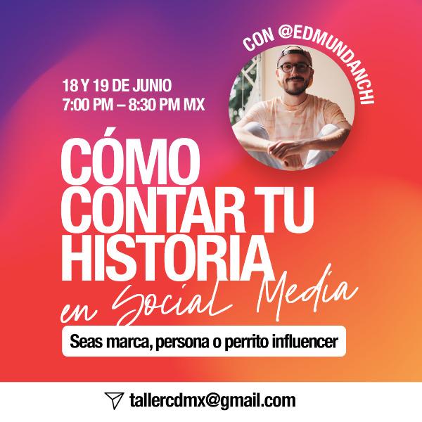 Cómo contar tu historia en Social Media con Edmundo Bianchi