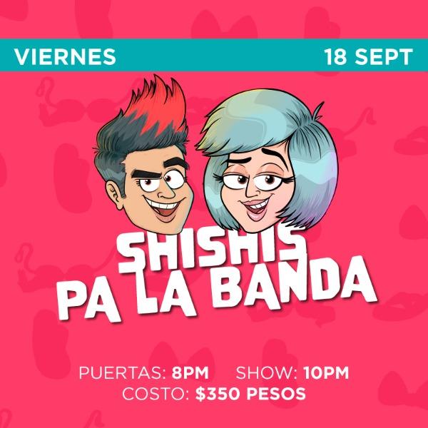 Shishis Pa La Banda ( Viernes )