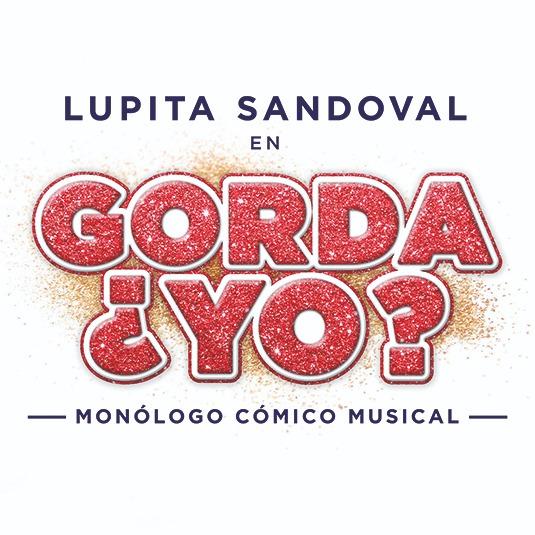GORDA ¿YO? con Lupita Sandoval