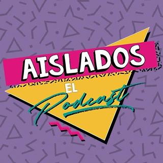 AISLADOS, EL PODCAST